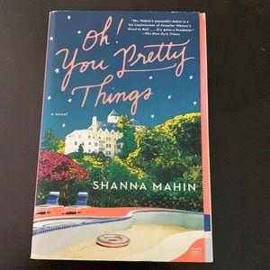 Oh! You Pretty Things by Shanna Mahin Book/ Novel